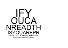 Ifyoucanreadthis...