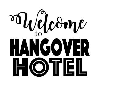 Hangover hotel
